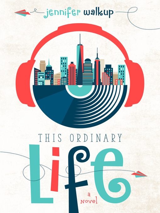 Title details for This Ordinary Life by Jennifer Walkup - Available