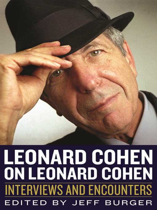 Title details for Leonard Cohen on Leonard Cohen by Jeff Burger - Available