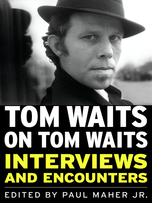 Title details for Tom Waits on Tom Waits by Paul Maher - Available