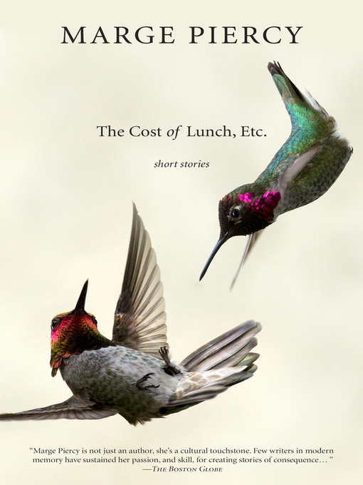 Title details for The Cost of Lunch, Etc. by Marge Piercy - Available
