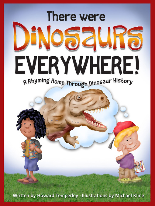 Title details for There Were Dinosaurs Everywhere! by Howard Temperley - Available