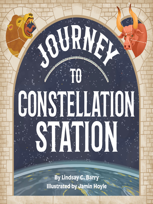 Title details for Journey to Constellation Station by Lindsay C. Barry - Available