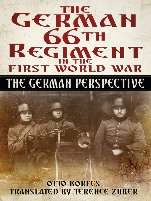 Title details for The German 66th Infantry Regiment in the First World War by Otto Korfes - Available