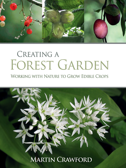 Title details for Creating a Forest Garden by Martin Crawford - Wait list
