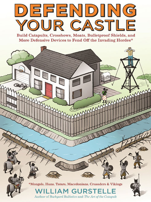 Title details for Defending Your Castle by William Gurstelle - Available