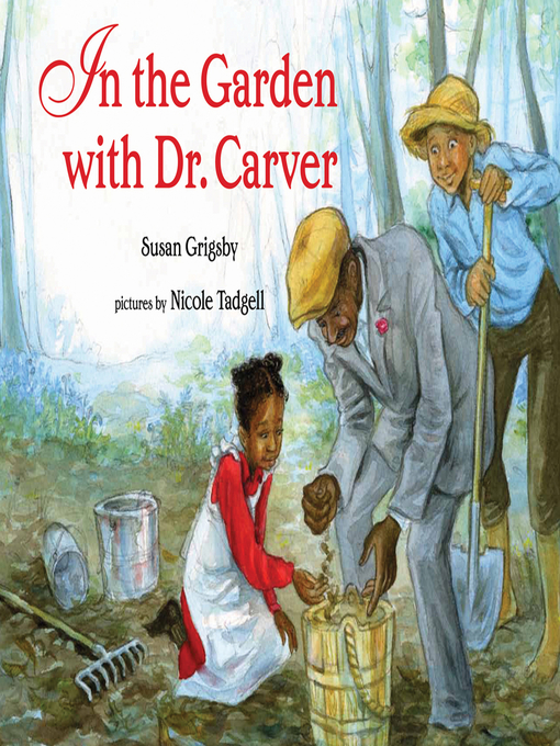 Title details for In the Garden with Dr. Carver by Susan Grigsby - Available