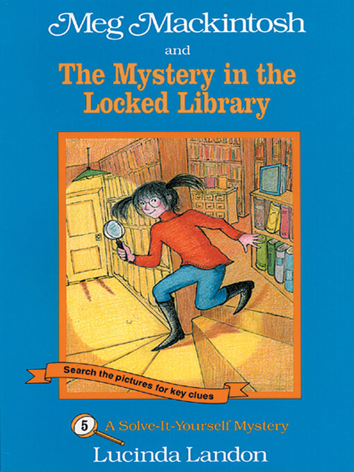Title details for Meg Mackintosh and the Mystery in the Locked Library by Lucinda Landon - Available