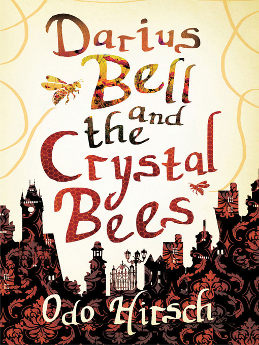 Title details for Darius Bell and the Crystal Bees by Odo Hirsch - Wait list