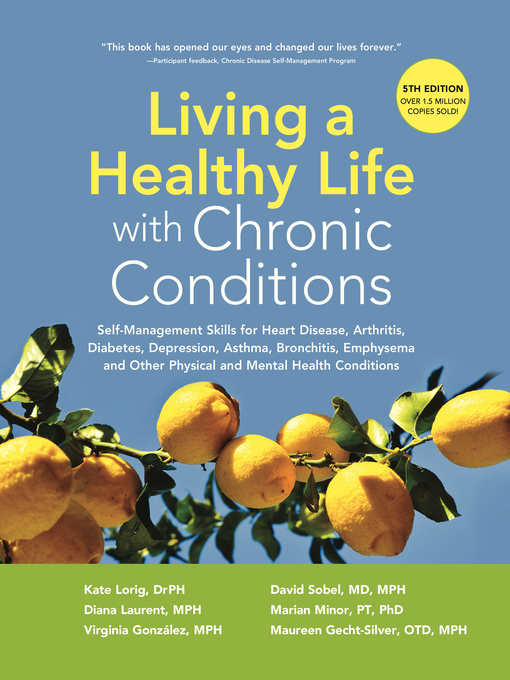 Title details for Living a Healthy Life with Chronic Conditions by Kate Lorig, DrPH - Available