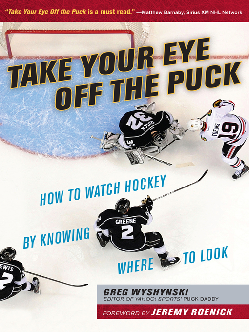 Title details for Take Your Eye Off the Puck by Greg Wyshynski - Available