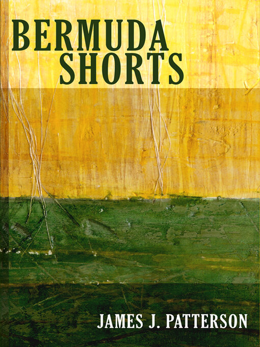Title details for Bermuda Shorts by James Patterson - Available