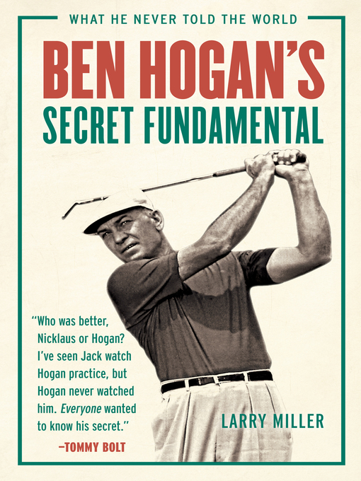 Title details for Ben Hogan's Secret Fundamental by Larry Miller - Available