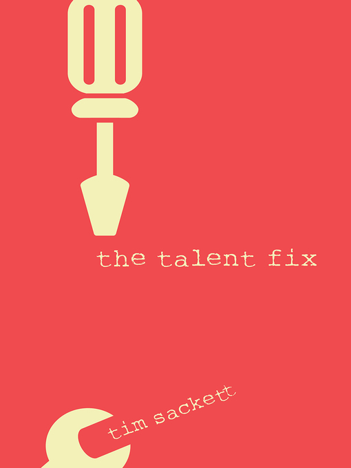 Title details for The Talent Fix by Tim Sackett - Available