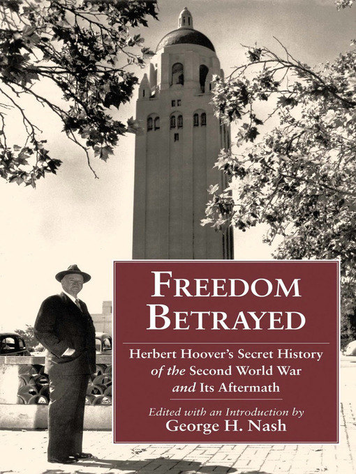 Title details for Freedom Betrayed by George H. Nash - Available