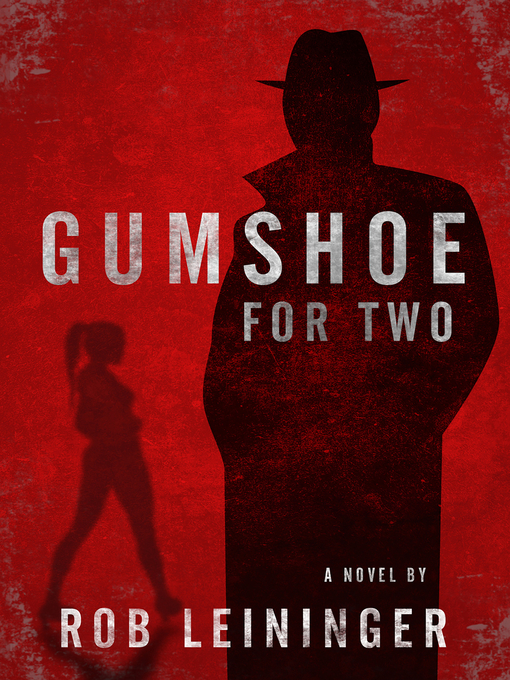 Title details for Gumshoe for Two by Rob Leininger - Wait list