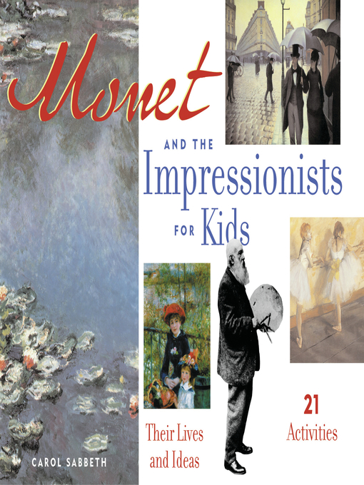 Title details for Monet and the Impressionists for Kids by Carol Sabbeth - Wait list