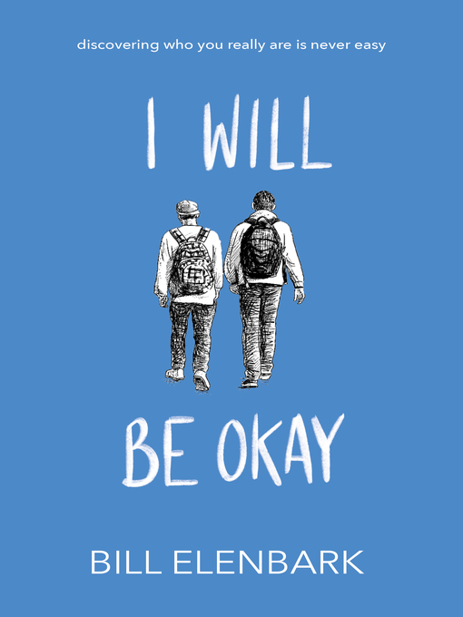 Title details for I Will Be Okay by Bill Elenbark - Available