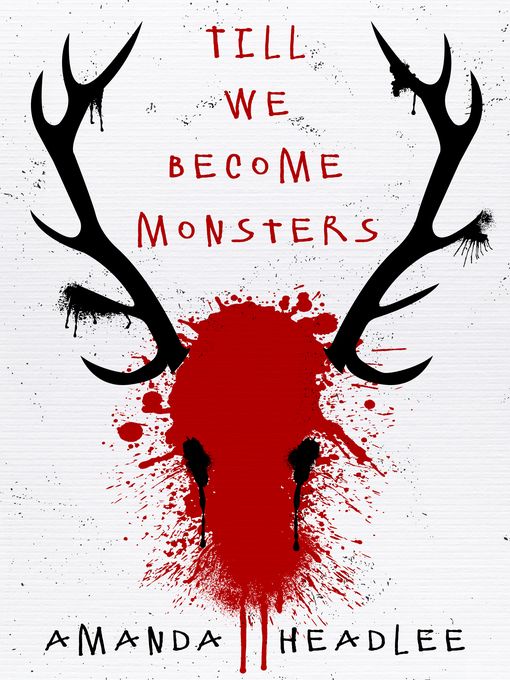 Title details for Till We Become Monsters by Amanda Headlee - Available
