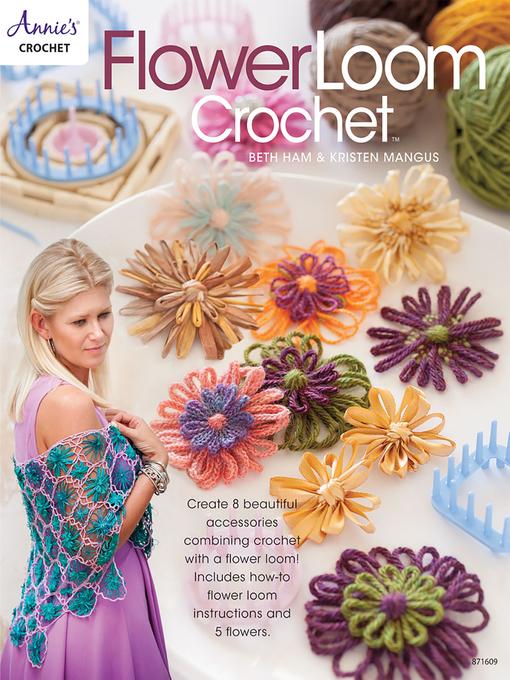 Title details for Flower Loom Crochet by Kristen Mangus - Available