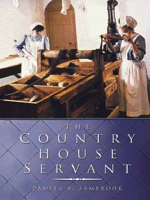 Title details for The Country House Servant by Pamela Sambrook - Available