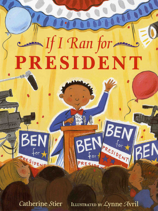 Title details for If I Ran for President by Catherine Stier - Available