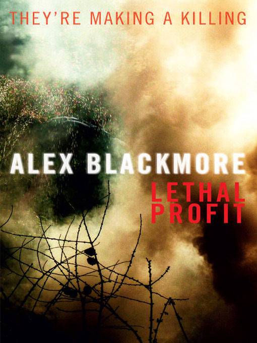 Title details for Lethal Profit by Alex Blackmore - Available