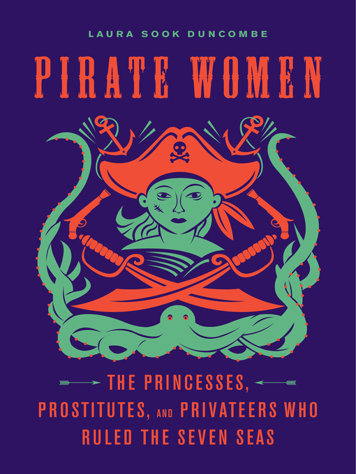 Title details for Pirate Women by Laura Sook Duncombe - Available