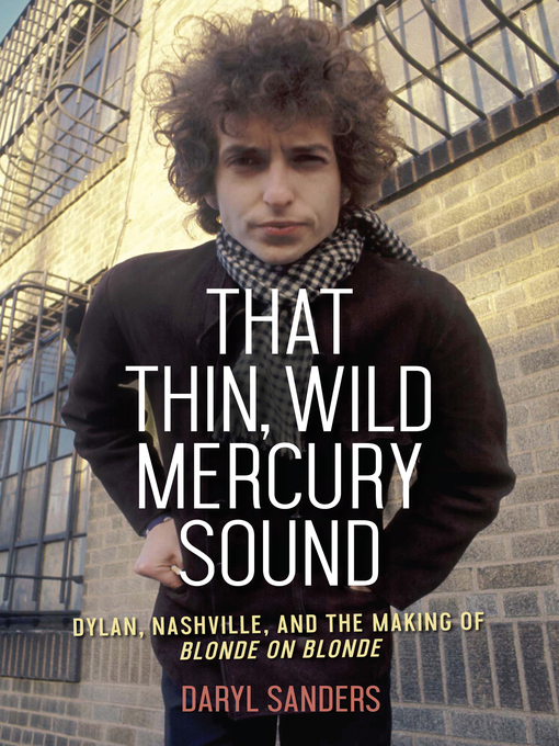 Title details for That Thin, Wild Mercury Sound by Daryl Sanders - Available