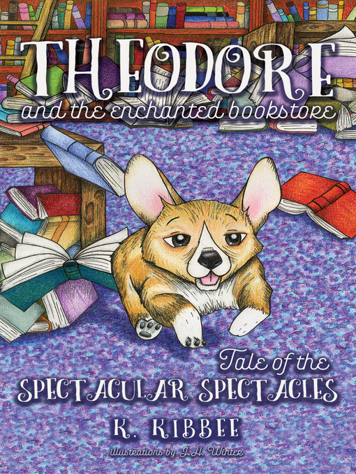 Title details for Theodore and the Enchanted Bookstore, Book 1 by K. Kibbee - Wait list