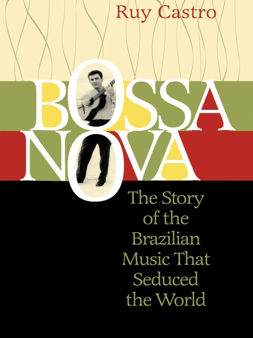 Title details for Bossa Nova by Ruy Castro - Available