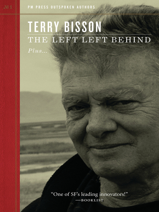 Title details for The Left Left Behind by Terry Bisson - Available