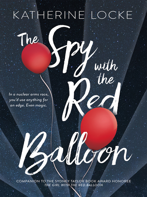 Title details for The Spy with the Red Balloon by Katherine Locke - Wait list