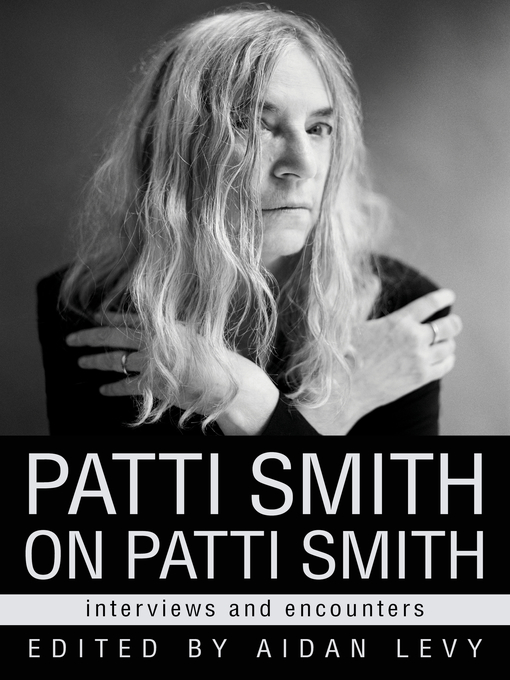 Title details for Patti Smith on Patti Smith by Aidan Levy - Available