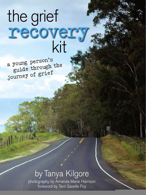 Title details for The Grief Recovery Kit by Tanya Kilgore - Available