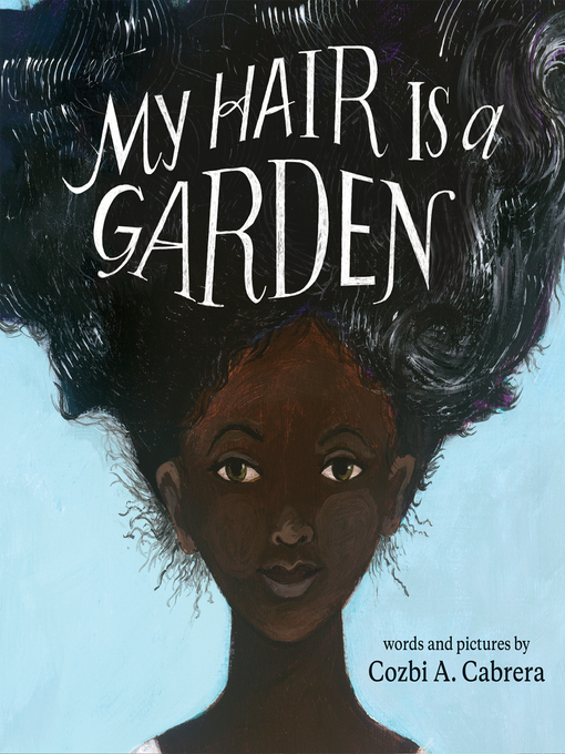 Title details for My Hair is a Garden by Cozbi A. Cabrera - Available