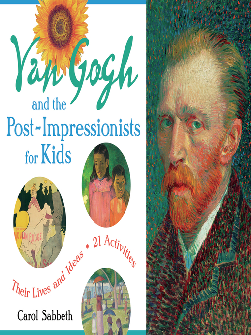 Title details for Van Gogh and the Post-Impressionists for Kids by Carol Sabbeth - Available