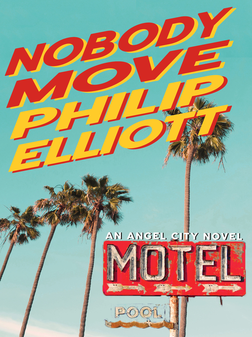 Title details for Nobody Move by Philip Elliott - Wait list
