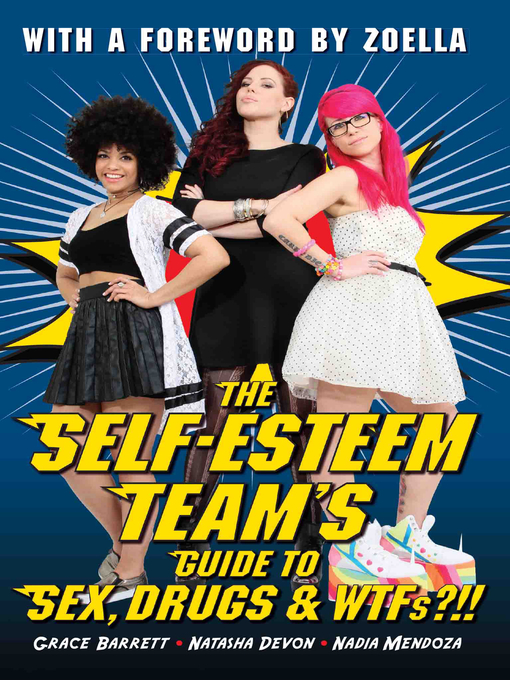 Title details for Self-Esteem Team's Guide to Sex, Drugs and WTFs?!! by Grace Barrett - Available