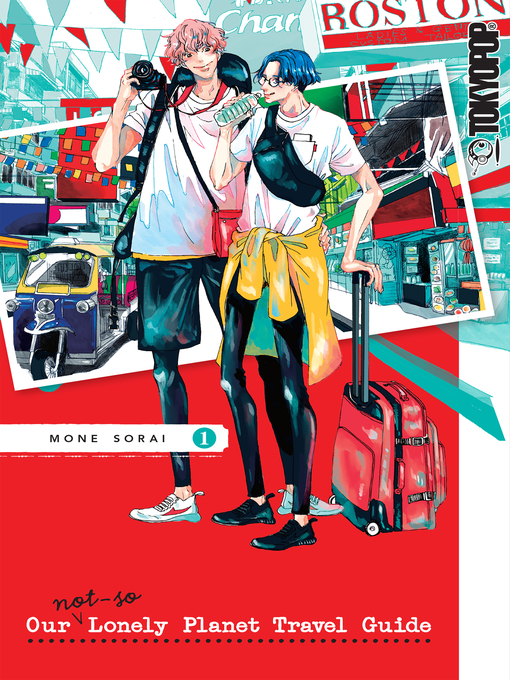 Title details for Our Not-So-Lonely Planet Travel Guide, Volume 1 by Mone Sorai - Available