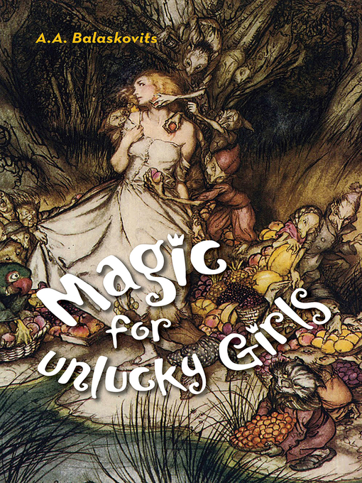 Title details for Magic for Unlucky Girls by A.A. Balaskovits - Available
