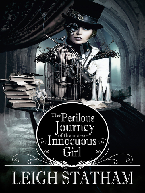 Title details for The Perilous Journey of the Not-So-Innocuous Girl by Leigh Statham - Available