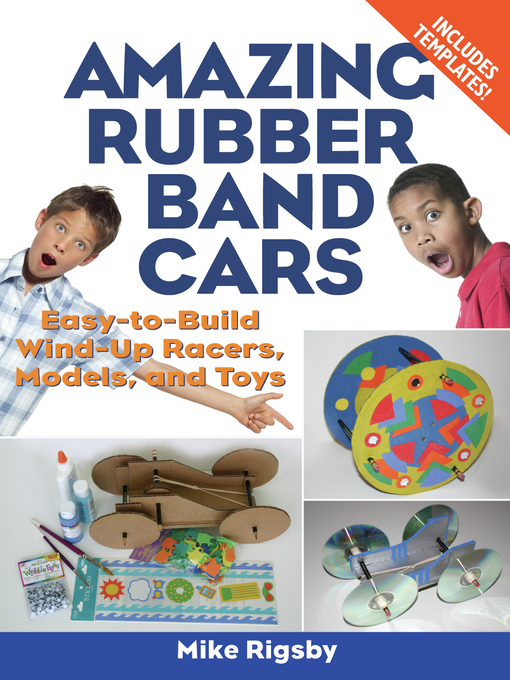 Title details for Amazing Rubber Band Cars by Mike Rigsby - Available