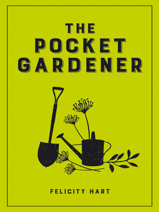Title details for The Pocket Gardener by Felicity Hart - Available