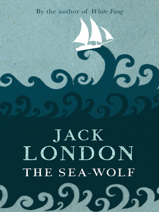 Title details for The Sea-Wolf by Jack London - Wait list