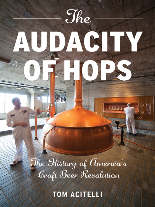 Title details for The Audacity of Hops by Tom Acitelli - Available