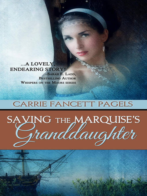 Title details for Saving the Marquise's Granddaughter by Carrie Pagels - Available