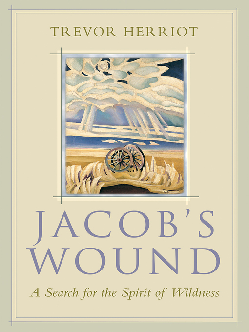 Title details for Jacob's Wound by Trevor Herriot - Available