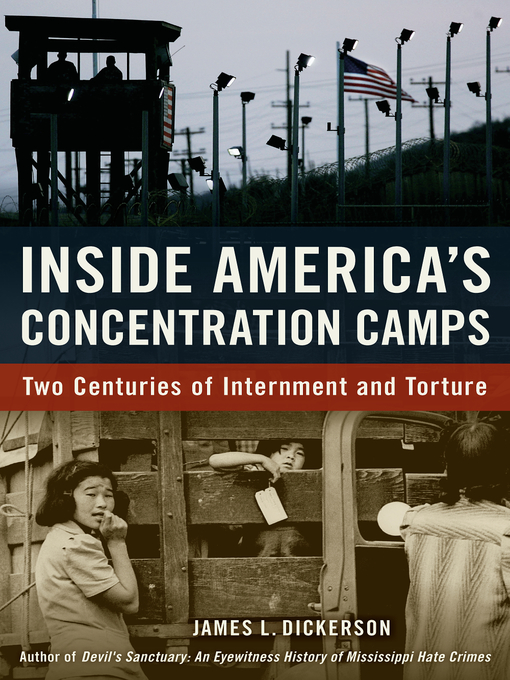 Title details for Inside America's Concentration Camps by James L. Dickerson - Available