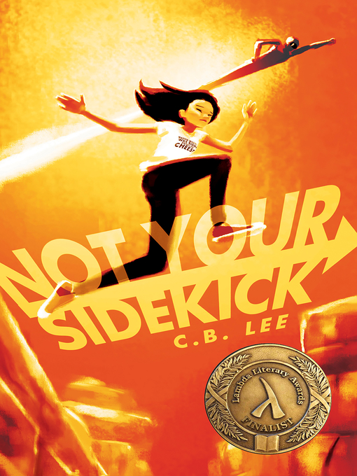 Title details for Not Your Sidekick by C.B. Lee - Available
