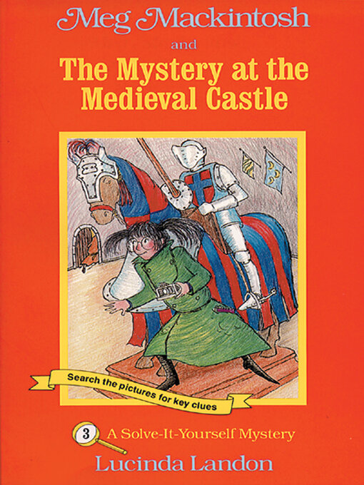 Title details for Meg Mackintosh and the Mystery at the Medieval Castle by Lucinda Landon - Available